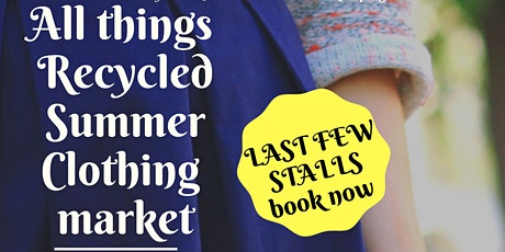 All Things Recycled Summer Clothing Market tickets