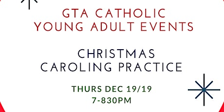 GTA Catholic Young Adult Events - PRACTICE ONLY - 4th Annual Christmas Caroling Event tickets