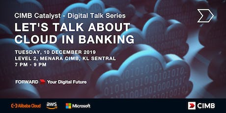 CIMB Catalyst - Digital Talk Series: Let's Talk about Cloud in Banking tickets