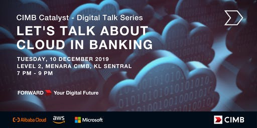 CIMB Catalyst - Digital Talk Series: Let's Talk about Cloud in Banking