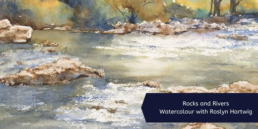 Rocks and Rivers Watercolour with Roslyn Hartwig (Wed, 8 Week Course)