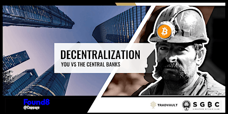 Singapore Bitcoin Club: Decentralization - You vs The Central Banks tickets