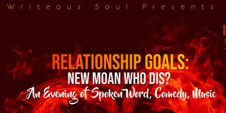 Relationship Goals: New Moan, Who Dis? tickets