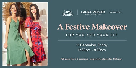 Love, Bonito X Laura Mercier: A Festive Makeover with You and Your BFF tickets