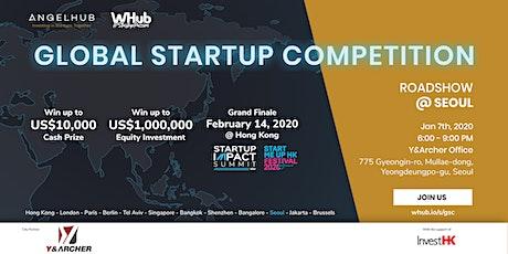 Global Startup Competition - Seoul roadshow - AngelHub & WHub tickets