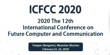 The 12th International Conference on Future Computer and Communication (ICFCC 2020) tickets