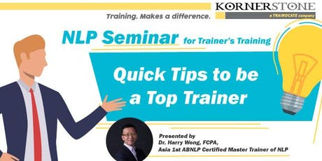 NLP Seminar: Quick Tips to be a Top Trainer tickets