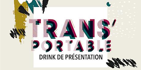 Drink de présentation de l'exposition TRANS'PORTABLE billets