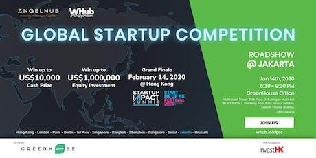 Global Startup Competition - Jakarta roadshow - AngelHub & WHub tickets