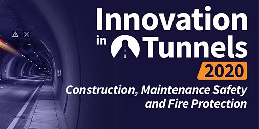Innovation in Tunnels :Construction, Maintenance, Safety &  Fire Protection
