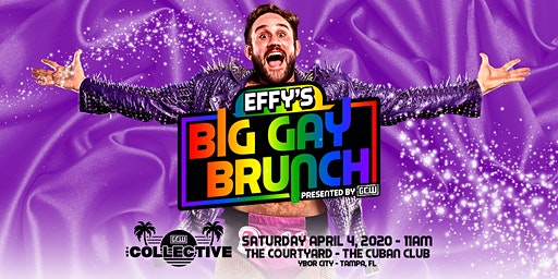 "GCW Presents ""Effy's Big Gay Brunch"""