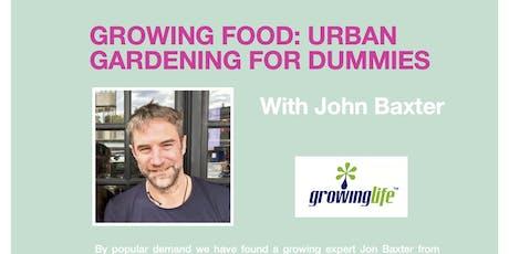 URBAN GARDENING FOR DUMMIES: GROWING FOOD + WINTER FAYRE tickets