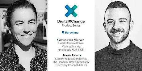 DigitalXChange Product Series Barcelona- Vueling Arlines &  Financial Times tickets