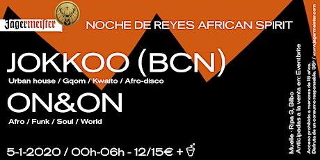 Noche de Reyes African Spirit: Jokkoo (BCN) + On&On en Muelle entradas