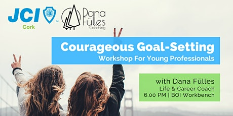 Courageous Goal-Setting For Young Professionals - JCI Workshop tickets
