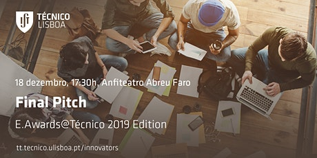 E.Awards@Técnico 2019 | Final Pitch bilhetes