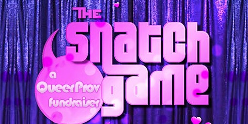 Snatch Game - A Queerprov Fundraiser