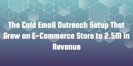 The Cold Email Outreach Setup That Grew an E-Commerce Store to 2.5M in ARR Tickets