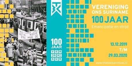 Expositie Vereniging Ons Suriname: 100 jaar emancipatie en strijd tickets