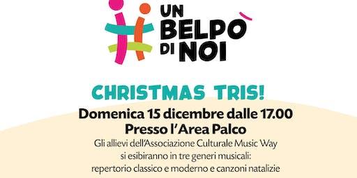 CHRISTMAS TRIS! #UNBELPO'DINOI