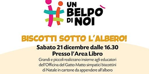 BISCOTTI SOTTO L'ALBERO! @UNBELPO'DINOI