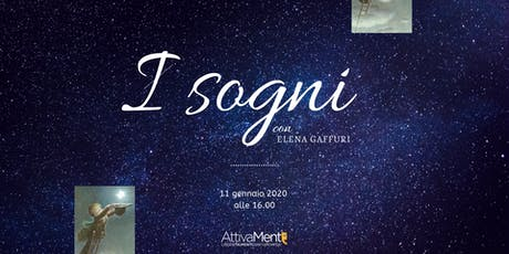 I sogni con Elena Gaffuri biglietti
