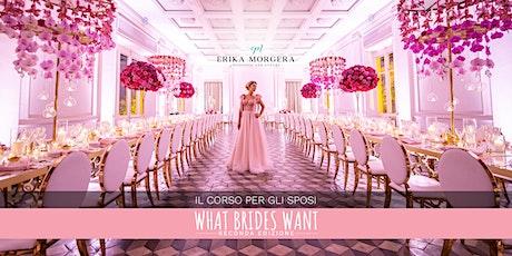 What Brides Want - Seconda Edizione biglietti