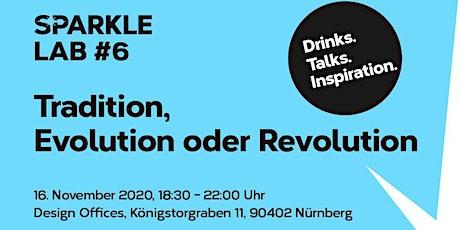 SPARKLE LAB #6: Tradition, Evolution oder Revolution? - Drinks. Talks. billets