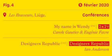 Conférences #1 • My name is Wendy (fr) — The Designers Republic (uk) tickets