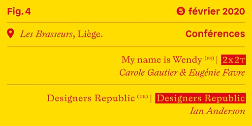 Conférences #1 • My name is Wendy (fr) — The Designers Republic (uk)