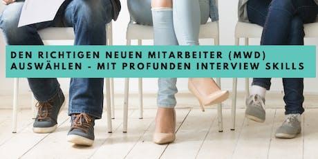 Den richtigen neuen Mitarbeiter (mwd) auswählen - mit INTERVIEW SKILLS! Tickets