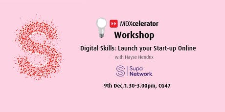 MDXcelerator Workshop - Digital Skills: Launch your Start-up Online tickets