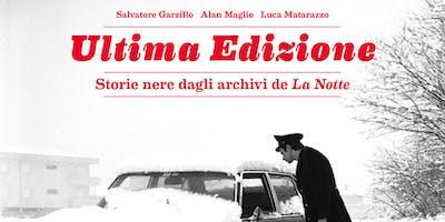 Ultima Edizione   Storie nere dagli archivi de La Notte