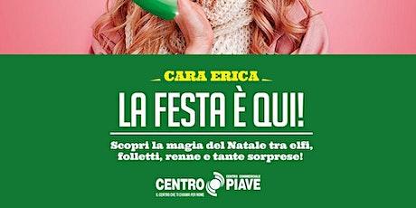 LA FESTA E' QUI! - NATALE AL CENTRO COMMERCIALE CENTRO PIAVE biglietti