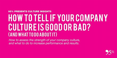How To Tell If Your Company Culture Is Good or Bad? And What To Do About it tickets