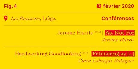 Conférences #3 • Jerome Harris (us) — Hardworking Goodlooking (ph) tickets