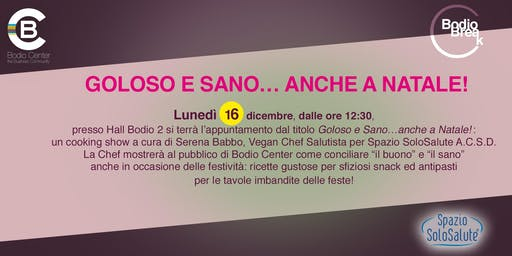 GOLOSO E SANO…ANCHE A NATALE! @BODIO BREAK
