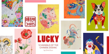 LUCKY - 12 Animals of the Chinese Zodiac by Chris Chun tickets