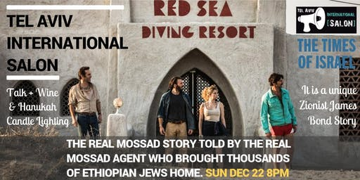 INVITATION: Real Mossad Red Sea Diving Resort Agent & Story, Sun Dec 22 8pm