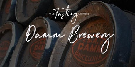 Tipple Tasting Dinner - Damm Brewery tickets