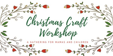 Christmas Craft for Mamas & Children  tickets