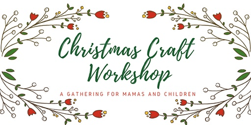 Christmas Craft for Mamas & Children
