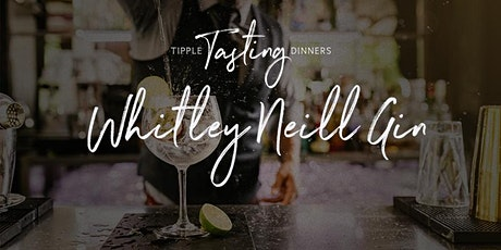 Tipple Tasting Dinner - Whitley Neill Gin tickets