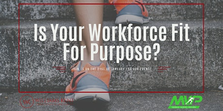 Williams Kent & Project MVP: Is Your Workforce Fit For Purpose? tickets