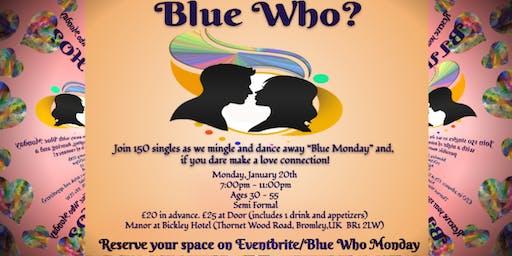 Blue Who? Monday Mingle