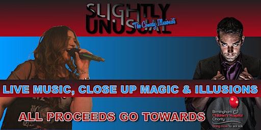 Slightly Unusual | Close Up Magic, Illusions, Live Music & Ventriloquist!