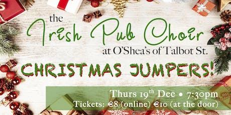 Pub Cór  DUBLIN (Xmas Song???) 19th Dec  @O'Shea's Bar, Talbot St. D.1 tickets
