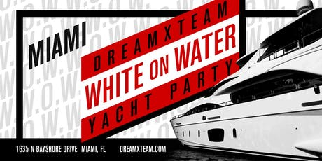 WHITE ON WATER: ALL WHITE YACHT PARTY tickets
