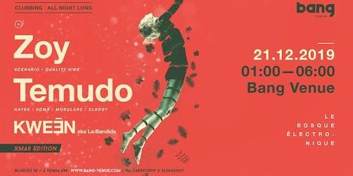 Temudo, Zoy, Kweēn aka La Bandida | Clubbing | Bang Venue