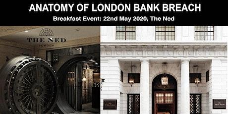 Anatomy of London Bank Breach tickets